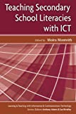 img - for Teaching Secondary School Literacies with ICT (Learning and Teaching with Information and Communications Te) book / textbook / text book
