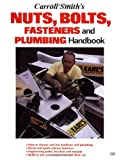 Carroll Smiths Nuts, Bolts, Fasteners and Plumbing Handbook (Motorbooks Workshop)