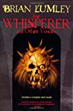 The Whisperer and Other Voices: Short Stories and a Novella (0312876955) by Lumley, Brian