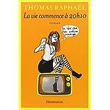 La Vie Commence � 20h10par Thomas Rapha�l