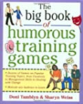 The Big Book of Humorous Training Gam...