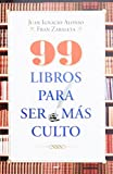 img - for 99 libros para ser mas culto (Spanish Edition) book / textbook / text book