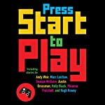 Press Start to Play | Daniel H. Wilson - editor,John Joseph Adams - editor