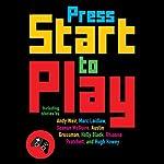 Press Start to Play | Daniel H. Wilson - editor,John Joseph Adams - editor