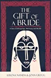 img - for The Gift of a Bride: A Tale of Anthropology, Matrimony and Murder book / textbook / text book