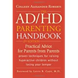 The ADHD Parenting Handbook: Practical Advice for Parents from Parentsby Colleen Alexander-Roberts