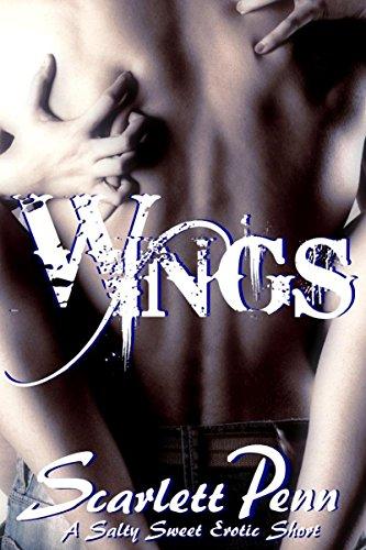 Wings: A Salty Sweet Erotic Short