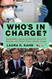 img - for Who's In Charge?: Leadership during Epidemics, Bioterror Attacks, and Other Public Health Crises (Praeger Security International) book / textbook / text book
