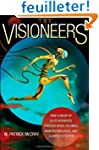 The Visioneers - How a Group of Elite...