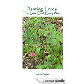 Planting Trees the Low Cost Easy Way (English Edition)