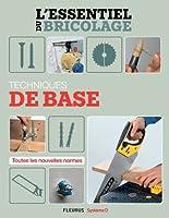 Techniques de base (L'essentiel du bricolage)