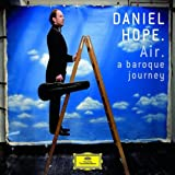 Daniel Hope: Air- A Baroque Journey