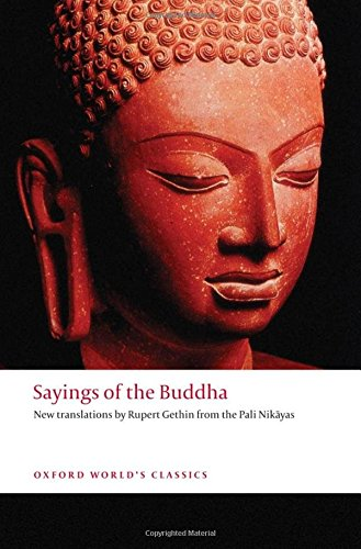 Sayings of the Buddha: A Selection of Suttas from the Pali Nikayas (Oxford World's Classics)