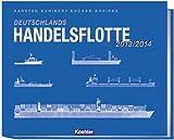 Karsten Kunibert Krüger-Kopiske: Deutschlands Handelsflotte 2013/2014 - Eine illustrierte Flottenliste der Schiffe im deutschen Management über 300 BRZ