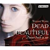 Dead Beautiful: Deine Seele in mir