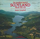 The Aerofilms Book of Scotland from the Air (0297784501) by Campbell, James