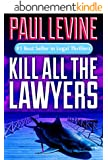 KILL ALL THE LAWYERS (Solomon vs. Lord Legal Thrillers Book 3) (English Edition)
