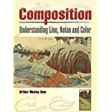 Composition: Understanding Line, Notan and Colorby Arthur Wesley Dow