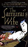 The Samurai's Wife (0312974485) by Rowland, Laura Joh