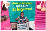 img - for Drums, dancers and a bird as big as you! A counting adventure in Africa book / textbook / text book