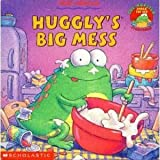 Huggly's Big Mess (043913501X) by Tedd Arnold