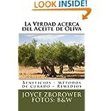 La Verdad acerca del Aceite de Oliva: Beneficios - Métodos de curado - Remedios (Spanish Edition)