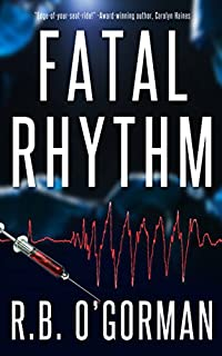 (FREE on 11/21) Fatal Rhythm: A Medical Thriller And Christian Mystery by R. B. O'Gorman - http://eBooksHabit.com