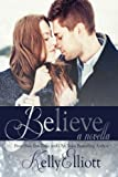by Elliott, Kelly Believe (Wanted) (2013) Paperback