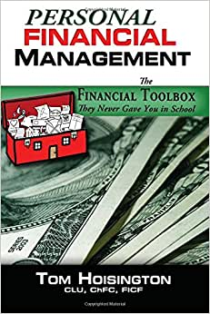 Personal Financial Management: The Toolkit They Never Gave You In School