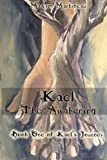 img - for Kael: The Awakening (Kael's Journey) (Volume 1) book / textbook / text book