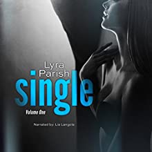 Single (       UNABRIDGED) by Lyra Parish Narrated by Lia Langola