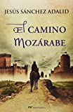 img - for El Camino Mozarabe (Spanish Edition) book / textbook / text book