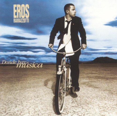 Eros Ramazzotti - Donde Hay Musica - Zortam Music