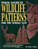 img - for North American Wildlife Patterns for the Scroll Saw: 61 Captivating Designs for Moose, Bear, Eagles, Deer, and More book / textbook / text book
