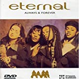 Eternal - Always and Forever [DVD]