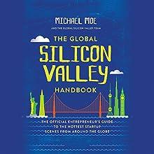 The Global Silicon Valley Handbook   Livre audio Auteur(s) : Michael Moe Narrateur(s) : Mark Schectman