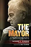 img - for The Mayor: How I Turned Around Los Angeles after Riots, an Earthquake and the O.J. Simpson Murder Trial book / textbook / text book