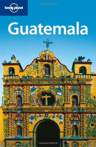 Lonely Planet Guatemala (Country Travel Guide)