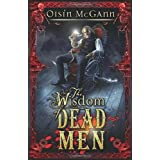 Wisdom of Dead Men (The Wildenstern Saga)by Oisin McGann
