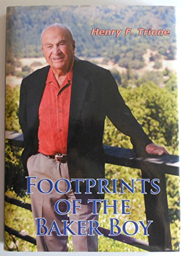 Footprints of the Baker Boy - Henry F. Trione, Henry F. Trione