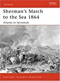 Sherman's March to the Sea 1864: Atlanta to Savannah (Campaign) by Smith. David ( 2007 ) Paperback