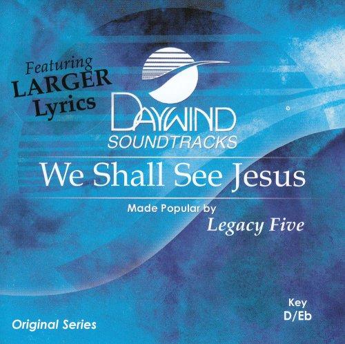 Legacy Five - We Shall See Jesus [accompaniment/performance Track] - Zortam Music