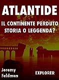 Atlantide, il Continente Perduto: Storia o Leggenda? (Explorer Vol. 2)