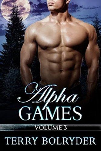 Terry Bolryder - Alpha Games 3 (BBW Shifter Romance, three alphas, one choice)