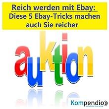 Reich werden mit Ebay: Diese 5 Ebay-Tricks machen auch Sie reicher Hörbuch von Alessandro Dallmann Gesprochen von: Michael Freio Haas