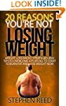 20 REASONS YOU'RE NOT LOSING WEIGHT:...