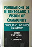 img - for Foundations of Kierkegaard's Vision of Community: Religion, Ethics, and Politics in Kierkegaard book / textbook / text book