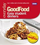 Barney Desmazery Good Food: Easy Student Dinners: Triple-tested Recipes (Good Food 101)