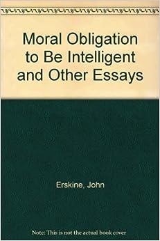 Essay intelligent moral obligation selected
