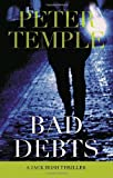 Bad Debts: A Jack Irish Thriller (038566303X) by Temple, Peter